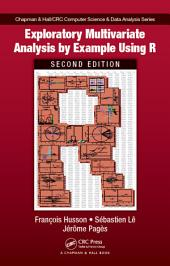 Exploratory Multivariate Analysis by Example Using R, Second Edition: Edition 2