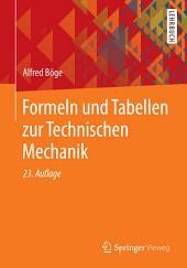 Formeln und Tabellen zur Technischen Mechanik: Ausgabe 23