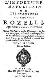 L' infortuné Napolitain ou les avantures du seigneur Rozelli: Qui contiennent l'histoire de sa naissance, de son esclavage, de son état monastique ... : Enrichie d'un grand nombre de tailles douces. T. 2 (1708)