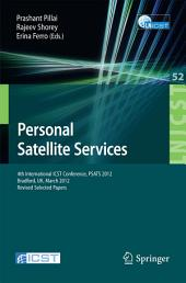 Personal Satellite Services: 4th International ICST Conference, PSATS 2012, Bradford, UK, March 22-23, 2012. Revised Selected Papers