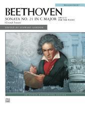 """Sonata No. 21 in C Major, Op. 53, """"Waldstein"""": For Solo Piano"""