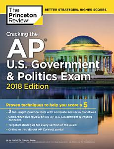 Cracking the AP U S  Government   Politics Exam  2018 Edition Book