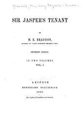 Sir Jasper's Tenant: Volume 1