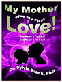 My Mother Was My First Love