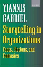 Storytelling in Organizations : Facts, Fictions, and Fantasies