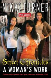 A Woman's Work: Street Chronicles: Stories