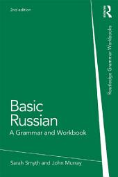Basic Russian: A Grammar and Workbook, Edition 2