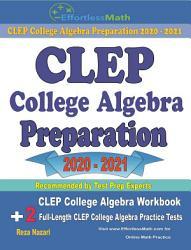 CLEP College Algebra Preparation 2020 - 2021