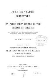 Juán de Valdés' commentary upon st. Paul's first Epistle to the Church at Corinth: tr. by J.T. Betts. Appended to which are the Lives of ... Juán and Alfonso de Valdésmby E. Boehmer, with intr. by the editor