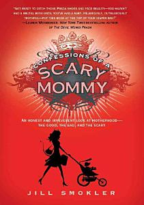 Confessions of a Scary Mommy PDF