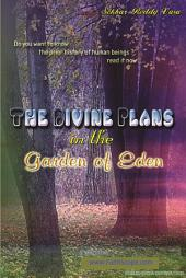 The Divine Plans in the Garden of Eden