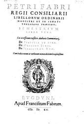 Semestrium liber I, cui accesserunt ejusdem authoris commentarii de justitia et jure, de origine juris, de magistratibus Romanis