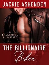The Billionaire Biker: A Billionaire's Club Story