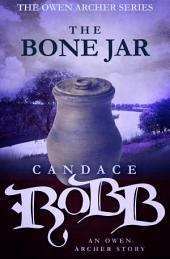 The Bone Jar: An Owen Archer Short Story