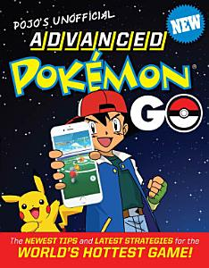 Pojo s Unofficial Advanced Pokemon Go Book