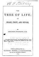 The Tree of Life; Its Shade, Fruit and Repose