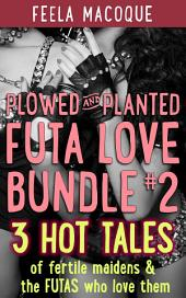 Plowed and Planted: Futa Love Bundle #2
