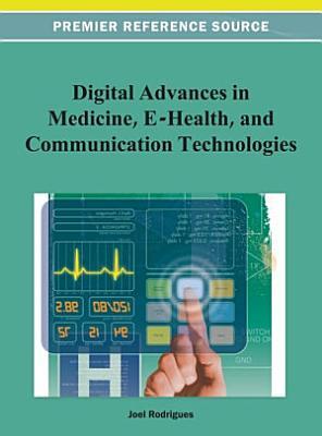 Digital Advances in Medicine, E-Health, and Communication Technologies
