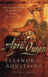 April Queen: Eleanor of Aquitaine