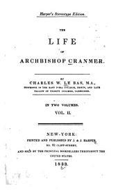 The Life of Archbishop Cranmer: Volume 2