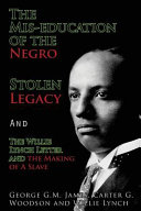 The Mis education of the Negro  Stolen Legacy and the Willie Lynch Letter Book