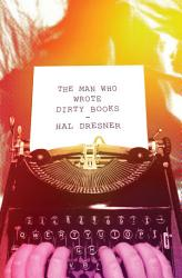 The Man Who Wrote Dirty Books Book PDF