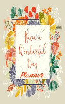 Have a Wonderful Day Planner