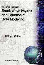 Selected Topics in Shock Wave Physics and Equation of State Modeling