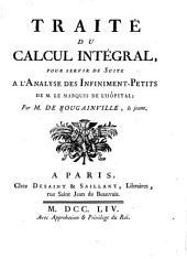 Traité du calcul intégral: pour servir de suite à l'Analyse des infiniment-petits de M. le marquis de L'Hôpital, Volume1