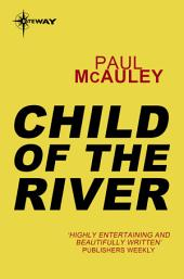 Child of the River: Confluence, Book 1