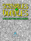 Scribbles   Doodles  Stress Relieving Doodle Designs  An Adult Coloring Book with 30 Antistress Colouring Pages for Adults   Teens for Mind