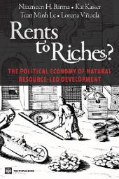 Rents to Riches?: The Political Economy of Natural Resource-Led Development