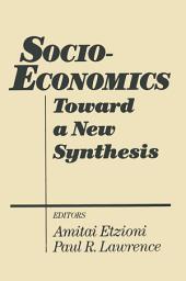 Socio-economics: Toward a New Synthesis: Toward a New Synthesis