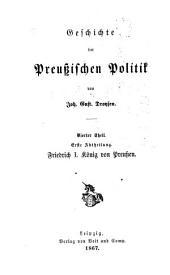 Geschichte der preußischen Politik: Friedrich I., König von Preußen, Band 4,Ausgabe 1