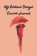 My Fashion Design Course Journal PDF