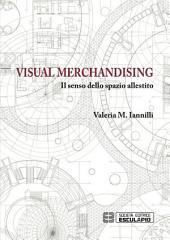 Visual Merchandising: Il senso dello spazio allestito