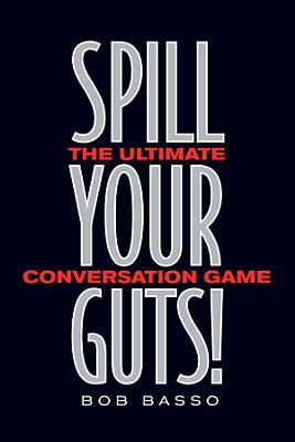 Spill Your Guts!
