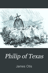 Philip of Texas: A Story of Sheep Raising in Texas