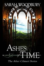 Ashes of Time (The After Cilmeri Series Book 7)