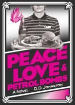 Peace, Love and Petrol Bombs
