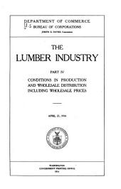 The Lumber Industry: Conditions in production and wholesale distribution including wholesale prices