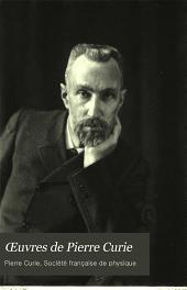 Œuvres de Pierre Curie: publiées par les soins de la Société franc̜aise de physique