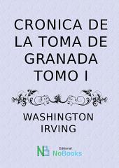 Crónica de la conquista de Granada: Tomo 1