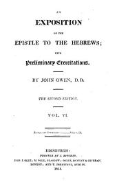 An Exposition of the Epistle to the Hebrews: With Preliminary Exercitations, Volume 6