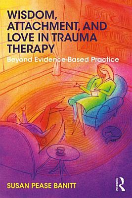 Wisdom  Attachment  and Love in Trauma Therapy
