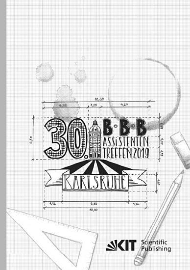 30  BBB Assistententreffen in Karlsruhe   Fachkongress der wissenschaftlichen Mitarbeiter Bauwirtschaft   Baubetrieb   Bauverfahrenstechnik   10    12  Juli 2019  Institut f  r Technologie und Management im Baubetrieb  TMB   Karlsruher Institut f  r Technologie  KIT  PDF