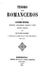 Tesoro de los romanceros y cancioneros españoles, históricos, caballerescos, moriscos y otros, recogidos y ordenados: y adicionado con el poema del Cid y otros varios romances