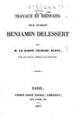 Travaux et bienfaits de M. le baron Benjamin Delessert