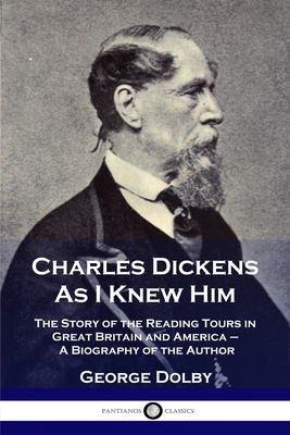 Charles Dickens as I Knew Him PDF