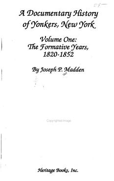 A Documentary History of Yonkers  New York  The formative years  1820 1852 PDF